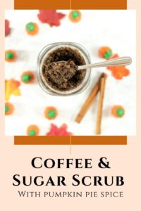 coffee and sugar scrub with pumpkin pie spice
