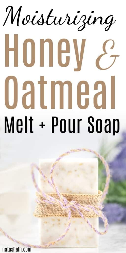 moisturizing honey and oatmeal soap recipe