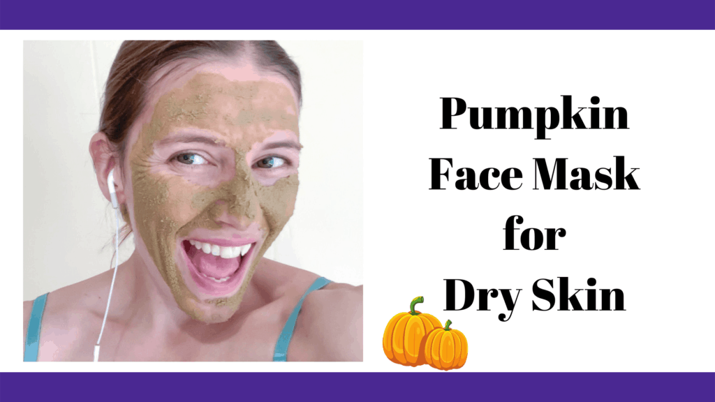pumpkin face mask for dry skin