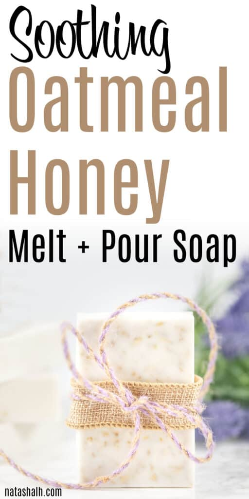 soothing oatmeal honey melt and pour soap