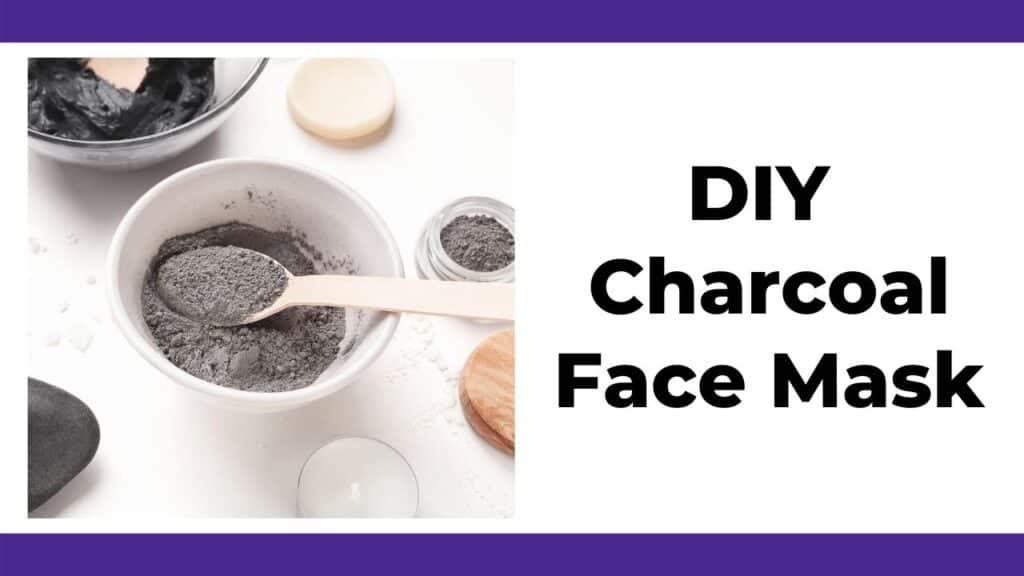 diy charcoal face mask