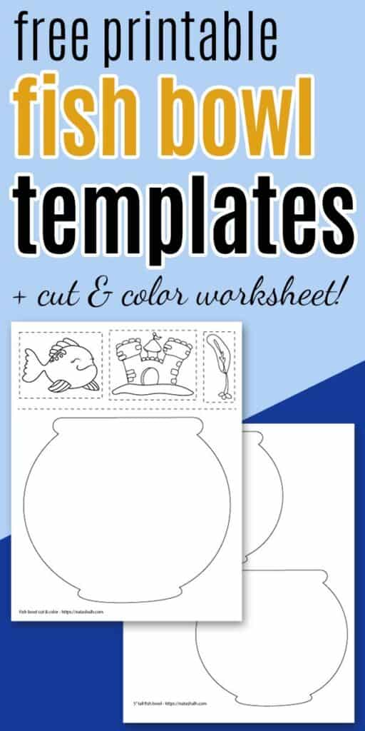 "Text ""free printable fish bowl templates"" on a blue background with two fishbowl template printables"