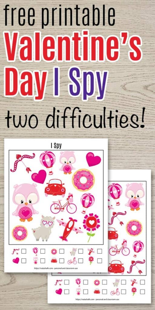 "text ""free printable Valentine's Day I spy - two difficulties!"" on a wood background with a preview of two I spy printables"