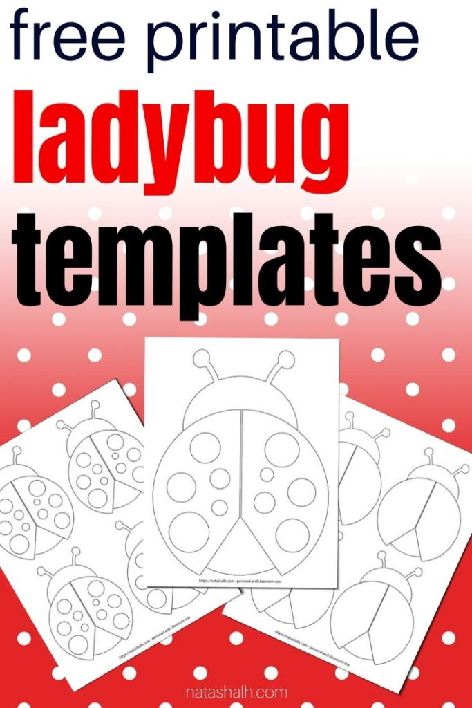 "Text ""free printable ladybug templates"" on a red background with white dots. There are preview of four printable ladybug templates. Two have dots and one page has four ladybug outlines without dots."