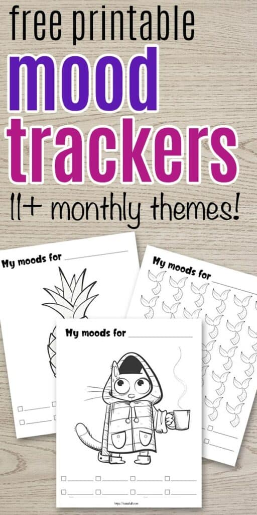 "text ""free printable mood trackers - 11+ monthly themes!"" with a preview of a pineapple mood tracker, mermaid tail mood tracker, and cat mood trackers"