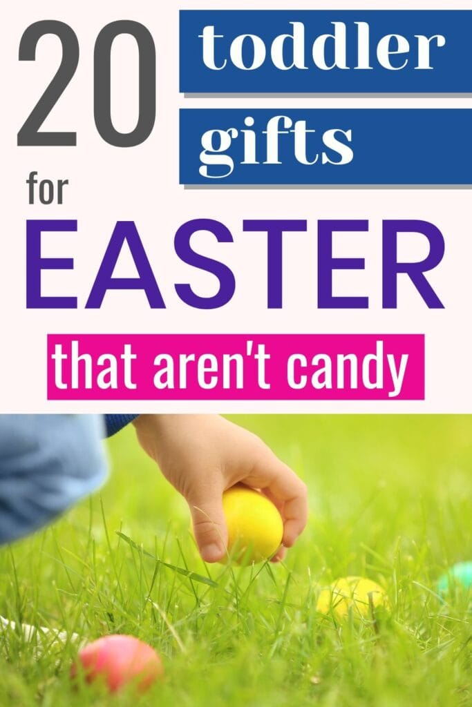 "caption ""20 toddler gifts for easter that aren't candy"" with a picture of a toddle'r stand picking an egg up out of the grass"