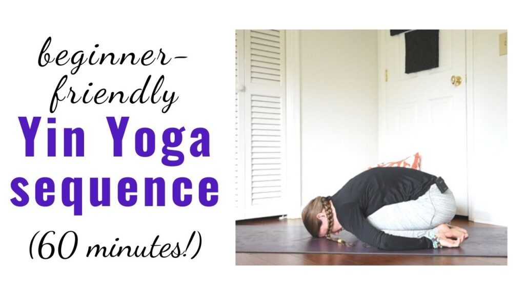 "text ""beginner-friendly yin yoga sequence (60 minutes)"" with a photo of a woman doing child's pose."