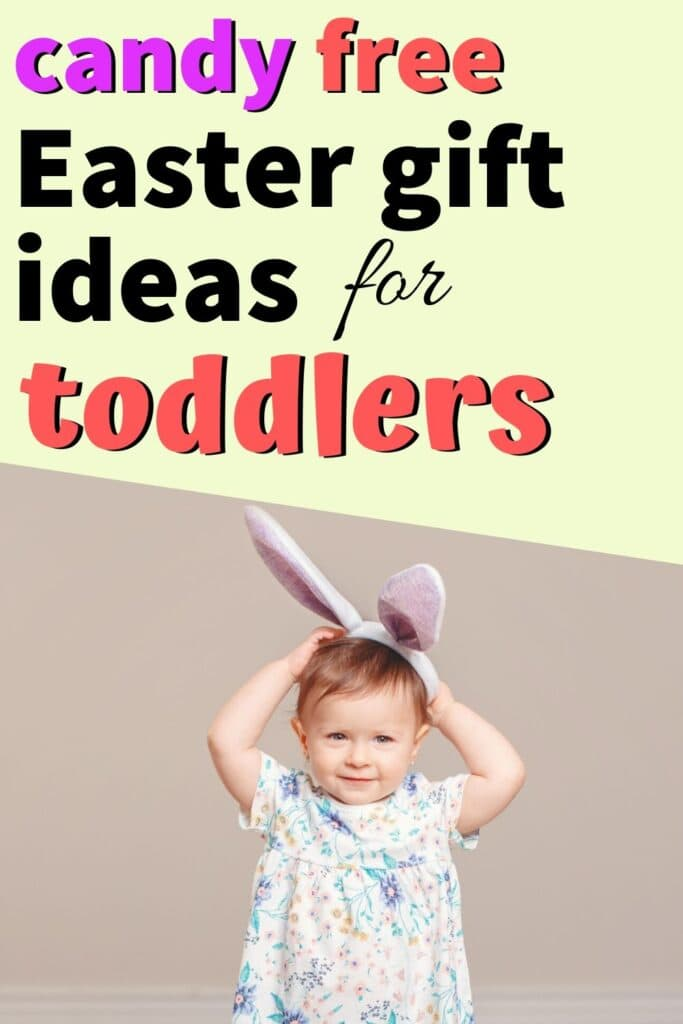 "Text ""candy free Easter gift ideas for toddlers"" with a picture of a toddler wearing bunny ears"
