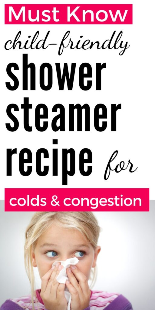 "text ""must know child-friendly shower steamer recipe for colds and congestion"" with an image of a girl blowing her nose"