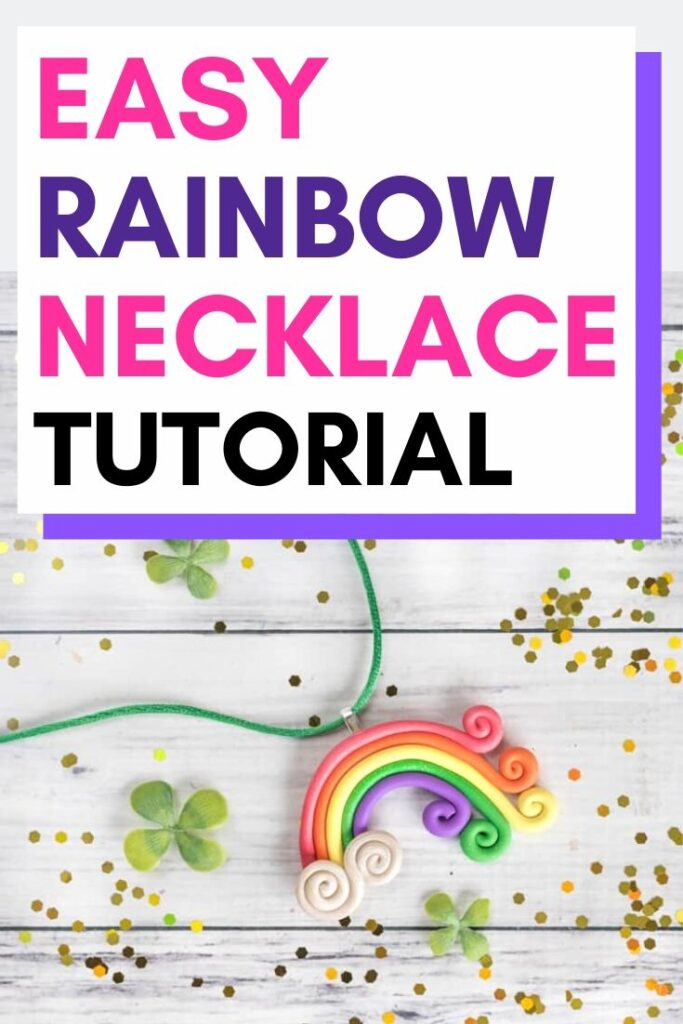 "Text ""easy rainbow necklace tutorial"" with a picture of a rainbow necklace made from polymer clay. The necklace is on a white wood background with gold glitter."