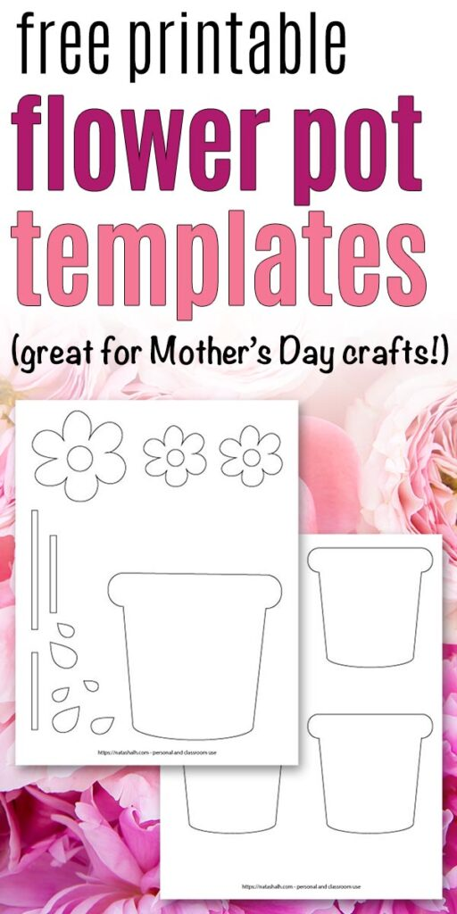 "text ""free printable flower pot templates (great for Mother's Day crafts!) on a floral background with two printable flower pot templates."