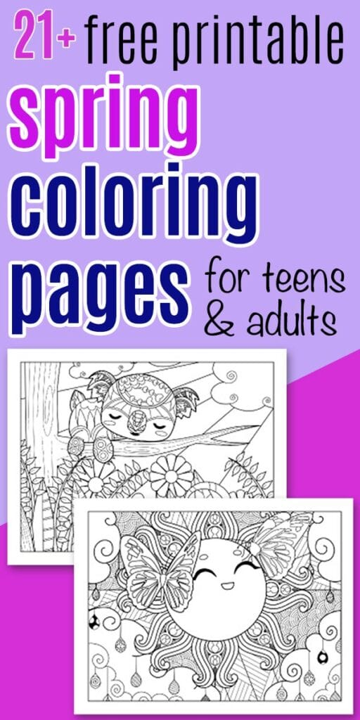 "Text ""21+ free printable spring coloring pages for teens and adults"" on a purple background with two coloring pages. One has a sleeping sloth and the other has the sun with butterflies."