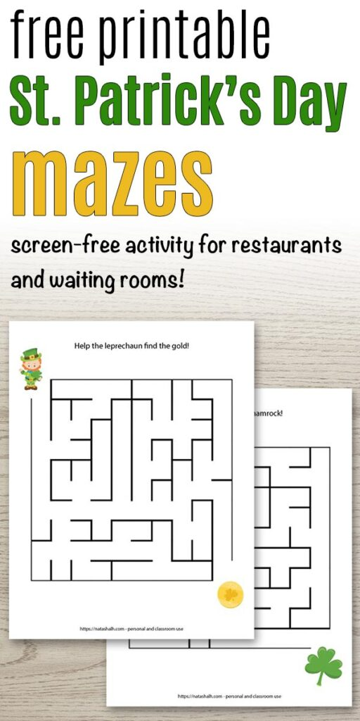 "text ""free printable St. Patrick's Day mazes - screen-free activity for restaurants and waiting rooms!"" with a preview of two easy St. Patrick's Day maze printables for kids"