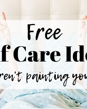 free self care ideas that aren't painting your nails