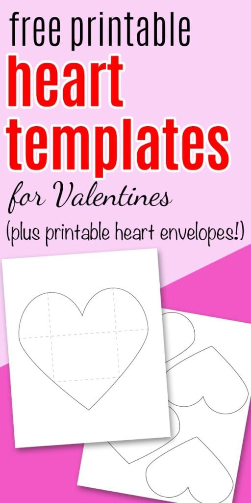 "text ""Free printable heart templates for Valentines (plus printable heart envelopes!)"" on a pink background with previews of a printable heart envelope."