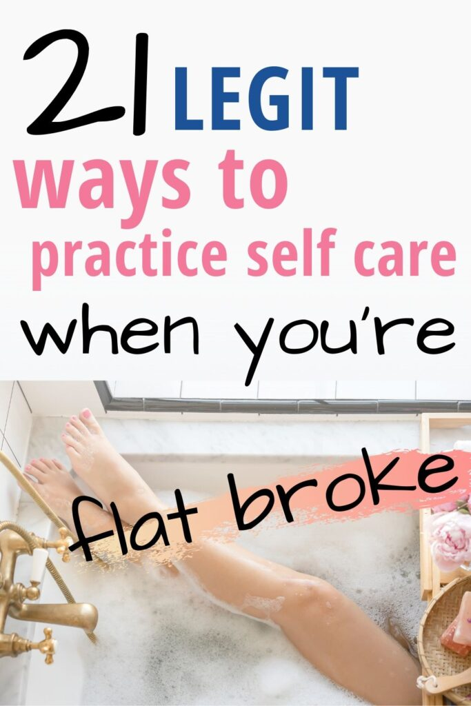 "text ""21 legit ways to practice self care when you're flat broke"" text overlay over a woman's leg's in a bath tub"