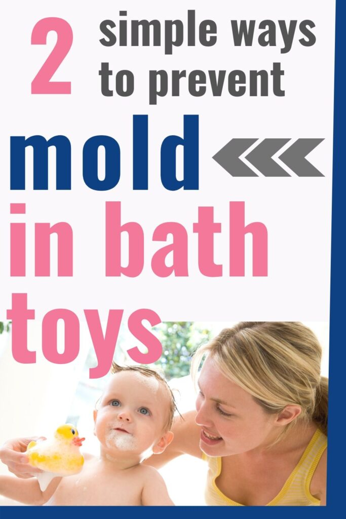 "Text ""2 simple ways to prevent mold in bath toys"" with an image of a mom and toddler playing with a rubber duck"