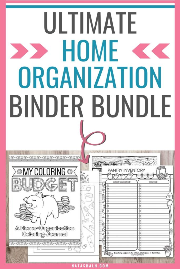 "text ""Ultimate home organization binder bundle"" with an arrow pointing at a preview of home management binder printables. Printables include a cover for a budget binder, cleaning checklist, pantry inventory, and menu planner"