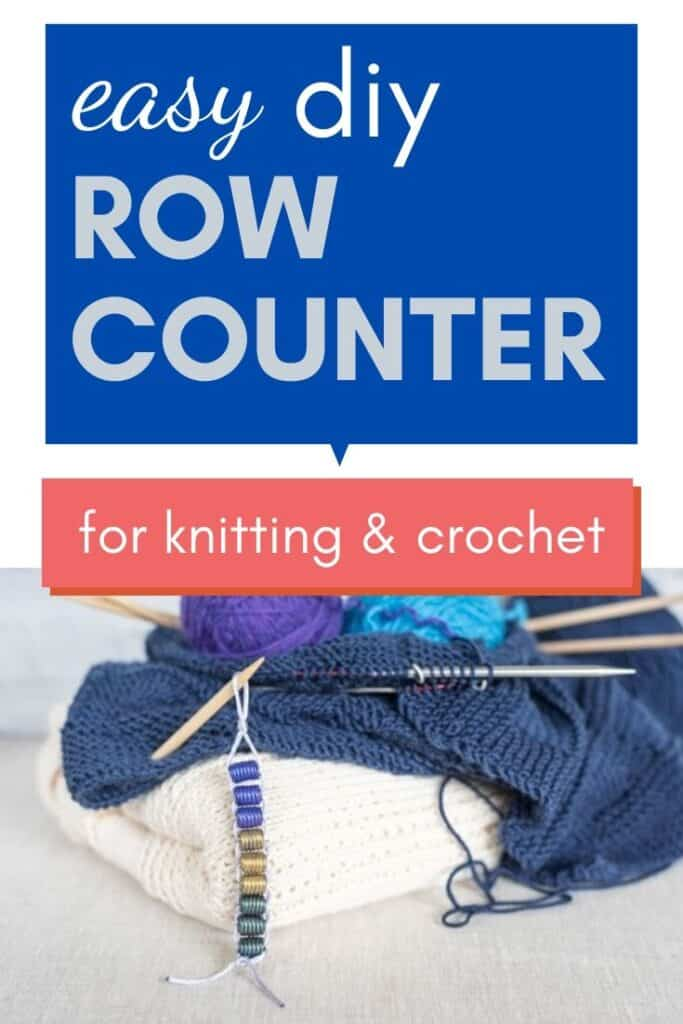 "Text ""easy DIY row counter for knitting and crochet"" with a picture of a homemade stitch counter on a knitting needle sticking out of a hand knit baby blanket."
