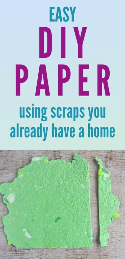 """text """"easy DIY paper using scraps you already have at home"""" with a picture of a piece of homemade paper."""