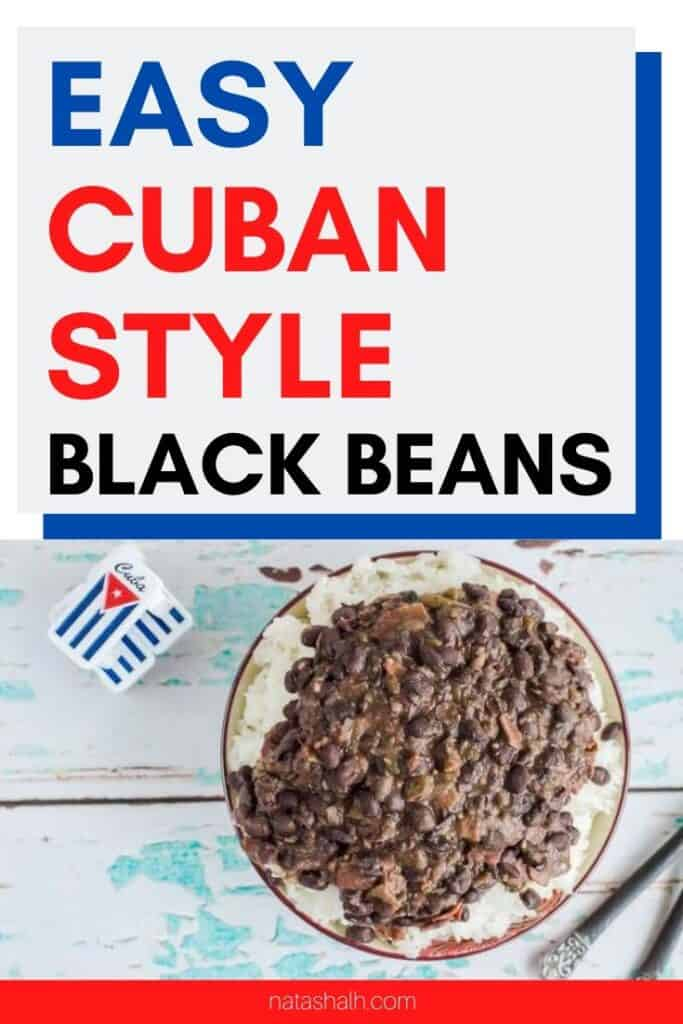 """text """"easy Cuban style black beans"""" with a picture of a bowl of rice with black beans on top. There are Cuban dominos in the background."""