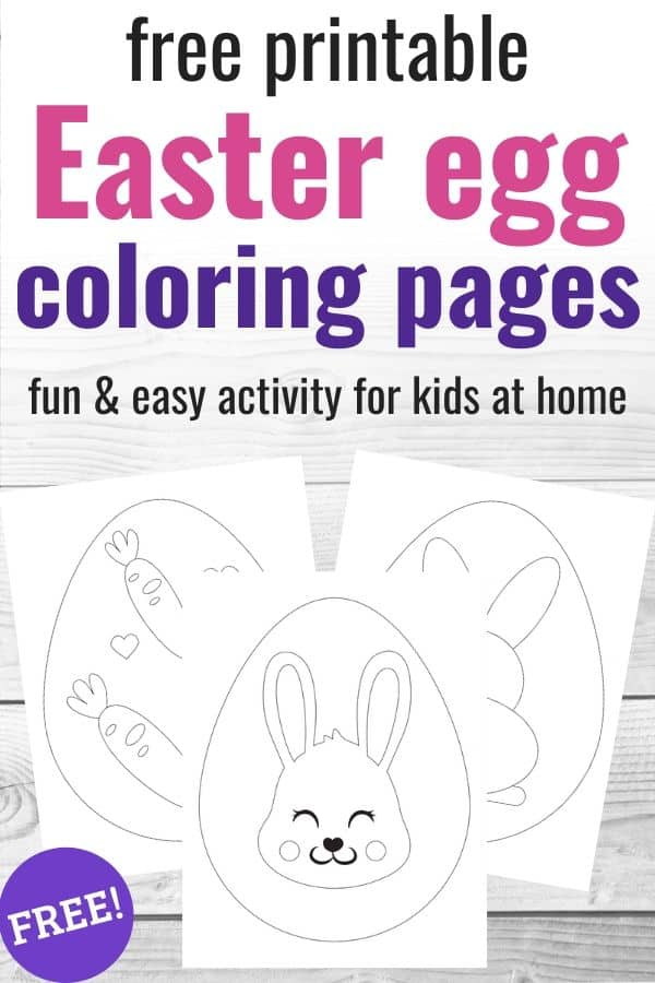 "Text ""free printable Easter egg coloring pages - fun & easy activity for kids at home"" on a white wood background with a picture of three large easter eggs to color."