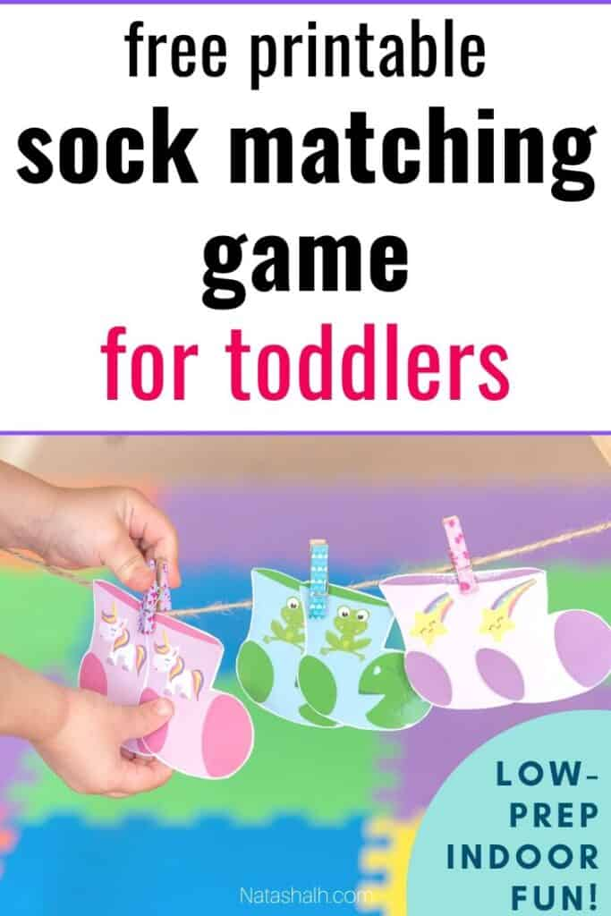 """text """"free printable sock matching game for toddlers - low-prep indoor fun!"""" with a picture of three paper socks hung from a piece of twine with clothespins. A toddler's hands are reading into the picture and unclipping a pair of socks with unicorns on them."""