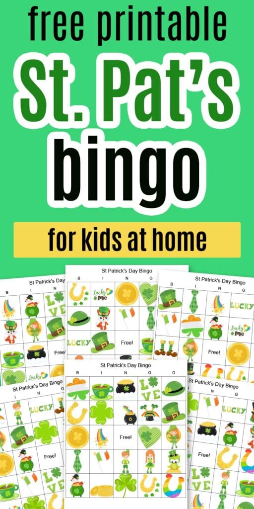 "text ""free printable St. Pat's bingo for kids at home"" on a green background with a preview of six printable bingo boards with St. Patrick's day cartoon images"