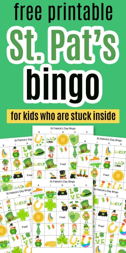 "text ""free printable St. Pat's bingo for kids who are stuck inside"" with a preview of 6 printable St. Patrick's Day bingo boards for kids"