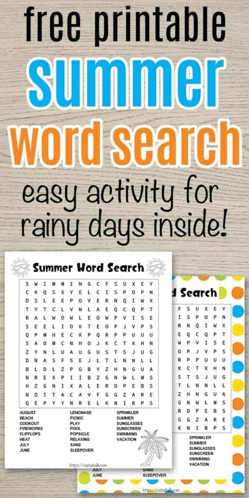 "text ""free printable summer word search - easy activity for rainy days inside!"" centered on a wood background above two summer word searches. One is in black and white and the other has a colorful summer background with dots. Both feature the same 23 summer words to seek and find"