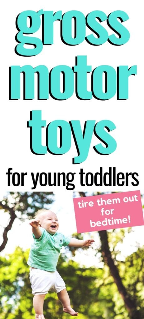 """text """"gross motor toys for young toddlers - tire them out for edited!"""" with a picture of a jumping toddler"""