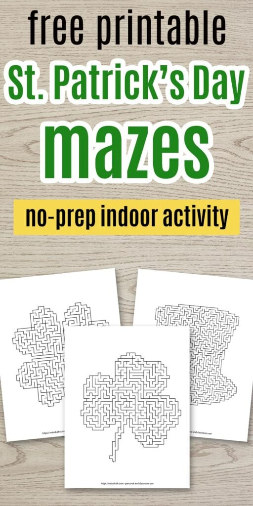 "Text ""free printable St. Patrick's Day mazes - no-prep indoor activity"" with a preview of three difficult mazes on a wood background"