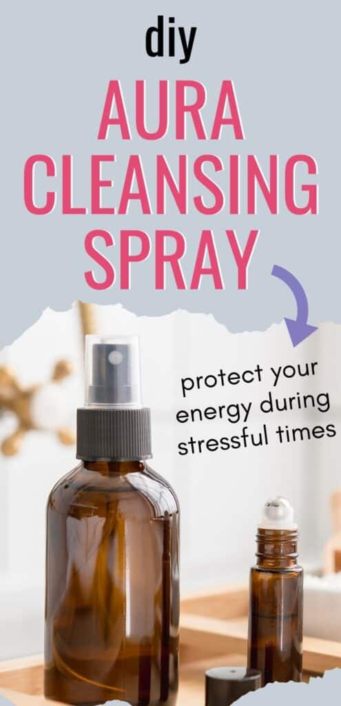 "Text ""diy aura cleansing spray (arrow) protect your energy during stressful times"" on a grey background with a picture of an amber glass spritz bottle"