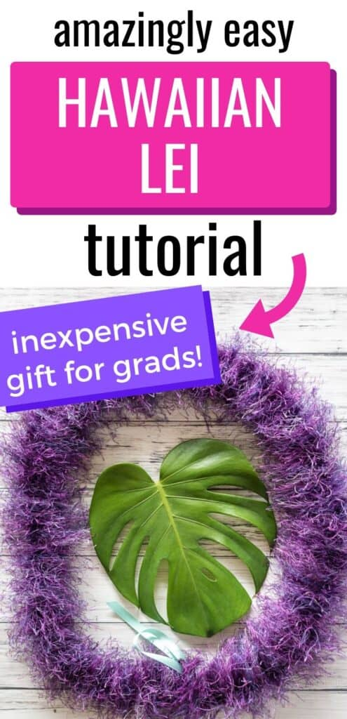"""text """"amazingly easy Hawaiian lei tutorial - inexpensive gift for grads!"""" with a fluffy Hawaiian eyelash lei and a monster leaf."""