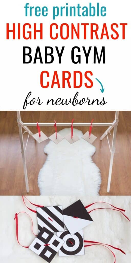 """Text """"free printable high contrast baby gym cards for newborns"""" with a picture of four high contrast black and white squares hung from red ribbons on a wood baby gym. There is a wood floor with a white lambskin beneath the gym."""