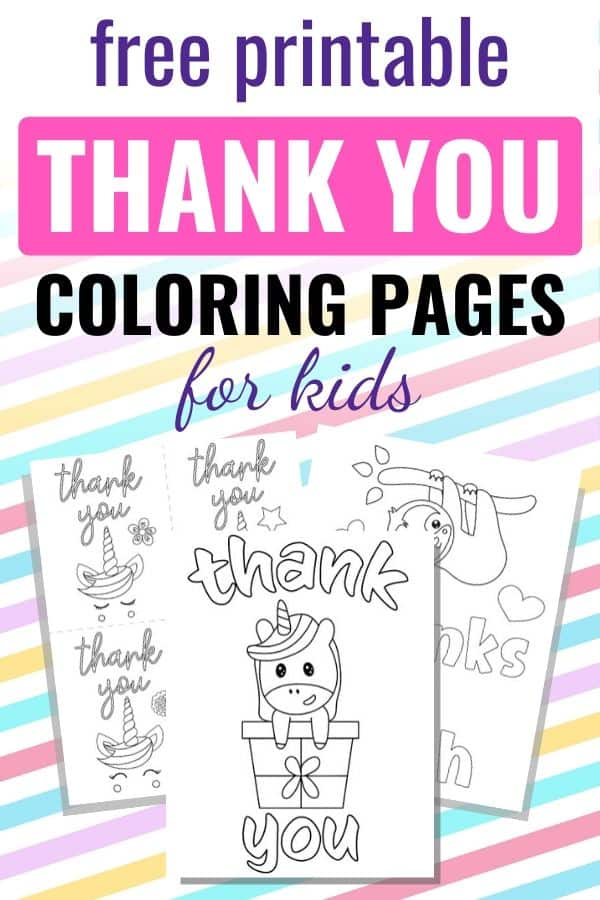"text ""free printable thank you coloring pages for kids"" on a pastel stripe background with a preview of free printable thank you coloring sheets. There is a page with four unicorn thank you cards to print and color, a sloth thank you coloring page, and a unicorn thank you coloring sheet"