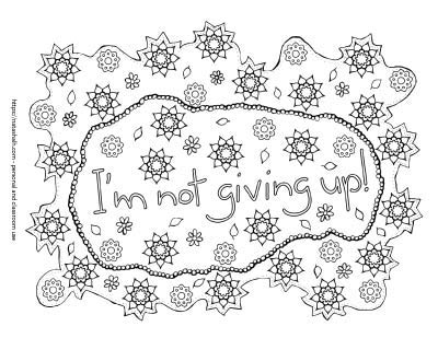 """I'm not giving up"" coloring page with small flowers to color"