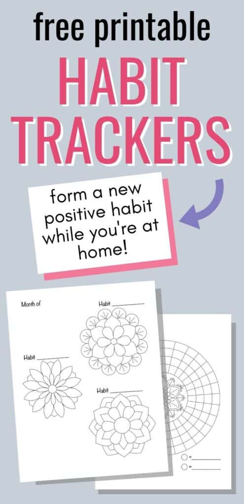 "Text ""free printable habit trackers"" with a purple arrow pointing at ""form a new positive habit while you're at home!"" in a separate box. The image has a grey background and a preview of two circular printable habit trackers featuring floral mandalas."