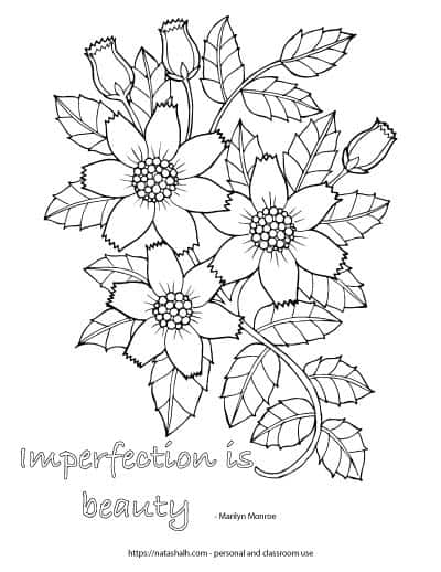 "Coloring page with a large floral spray featuring three open blossoms, three closed buds, and leafs on a vine. At the bottom left is the text ""imperfection is beauty - Marilyn Monroe"""