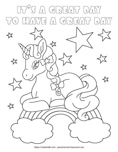 "Text ""It's a great day to have a great day"" in bubble letters to color in at the top of a page. The rest of the page is filled with a unicorn lying down on a rainbow. The rainbow has a cloud on each end and is surrounded by stars."