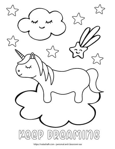 "A cartoon unicorn standing on a cloud. There is a shooting star with a smiling face and a cloud with sleeping eyes above the unicorn as well as six stars to color. Below the unicorn is the text ""keep dreaming"" in bubble letters to color"