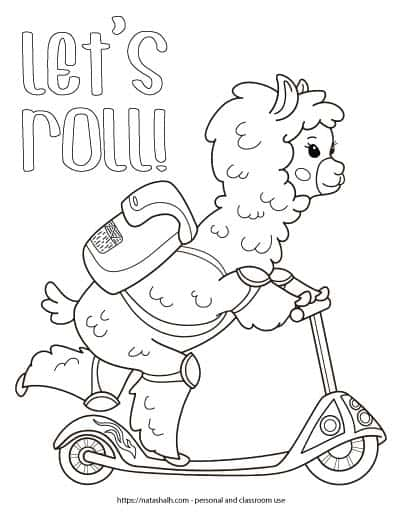 "Free printable llama coloring page with a llama riding a scooter with a backpack. The llama has on knee pads and elbow pads and is looking forward. The text ""let's roll!"" is in bubble letters above the llama's backpack."