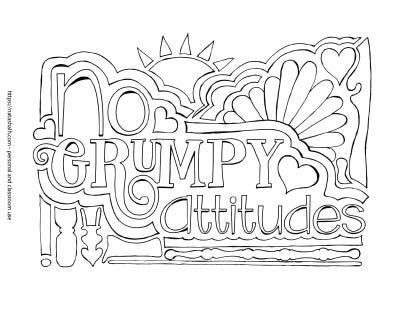 "A coloring page with ""No grumpy attitudes"" in stylized handwritten bubble letters. There are several herts to color and doodle decorative elements. At the top center is a sun."