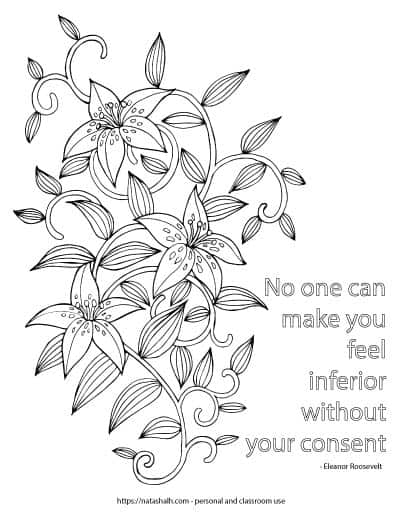 "coloring page with ""No one can make you feel inferior without your consent - Eleanor Rosevelt"" and lilies on a vine to color"
