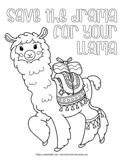 "Text ""save the drama for your llama"" in bubble letters above a cute llama to color. The llama is waring a blanket with tassels with a package tied on top. The llama has wraps around both back legs with tassels on them."