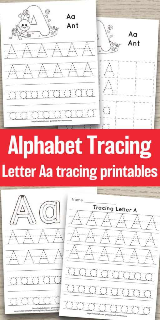 "Text ""alphabet tracing letter Aa tracing printables"" with four printable letter A tracing worksheets on a wood background. Each worksheet has lowercase and uppercase dotted letters to trace."