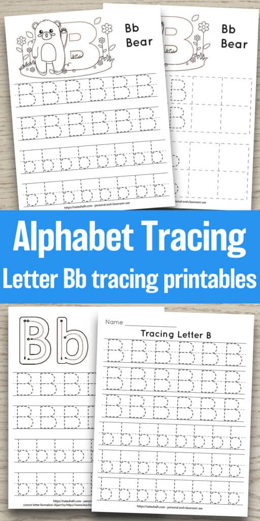 """Text """"alphabet tracing letter Bb tracing printables"""" with four printable letter B tracing worksheets on a wood background. Each worksheet has lowercase and uppercase dotted letters to trace."""
