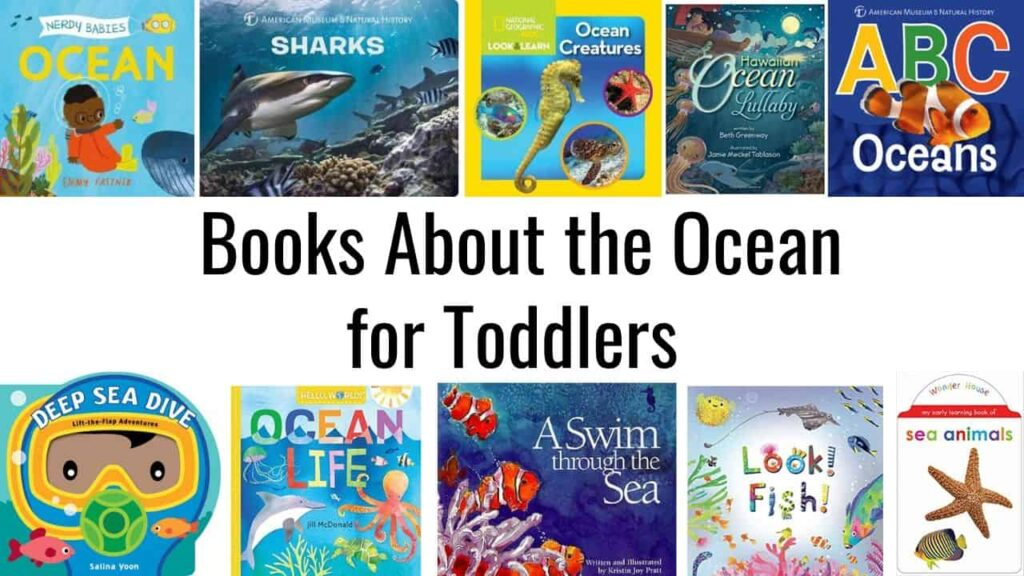 """Text """"books about the ocean for toddlers"""" is centered in the image. There are 10 book covers from toddler books about the ocean and fish."""