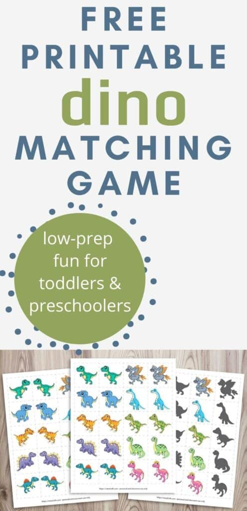 "text ""free printable dino matching game - low-prep fun for toddlers and preschoolers"" with a preview of three printable dino matching printers on a wood background. The printable each feature 10 pairs of cartoon dinosaurs on 2"" squares."