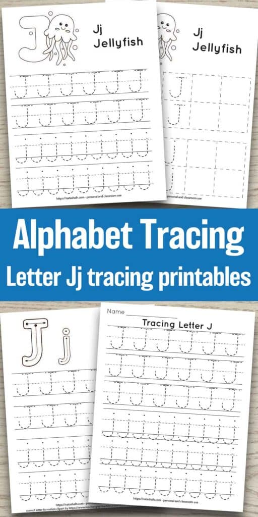 Four free printable letter j tracing worksheets on a wood background. All have uppercase and lowercase j's to trace. Two have a cute jellyfish to color and one has correct letter formation graphics for capital and lowercase j's